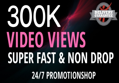 Instant 300k Social Video Views Promotion with Organic Method and Lifetime Guarantee