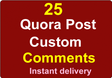Get High-Quality 25 Quora Post Custom Comments from Real profile Instant delivery