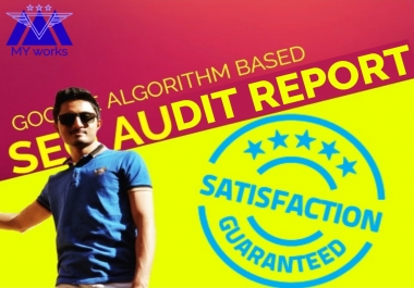 Provide latest Google Algorithms Based SEO Audit Report