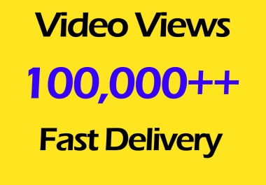 Fast 100000 World Wide Video Views Promotion in 10 minute
