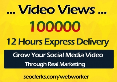 Instant Start 100000 World Wide Video Views Promotion