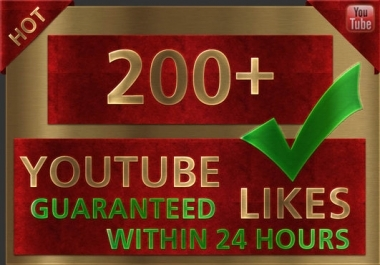give you 200+ Guaranteed REAL YouTube Likes [Fast] to your Video within 2 days