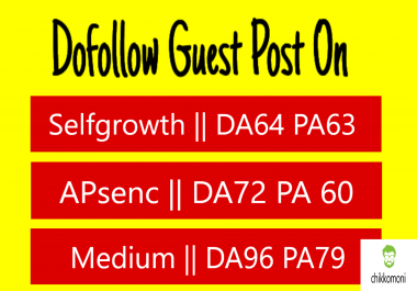 Write & publish 3 guest blog DA [96, 72, 64] sites with dof. Link