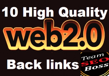 Elavate your google Rankings - Make 10 web 2.0 Backlinks On high PR