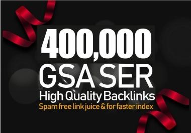 400,000 GSA SER Backlinks For Increase Link Juice, Ultimate SEO