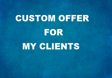My Custom Offers For My Great Clients on SEOClerk