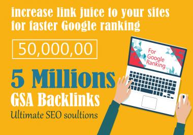 5 Million GSA Backlinks For Faster Google Ranking