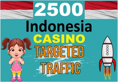 1500 INDONESIA TARGETED Human traffic to your CASINO Website
