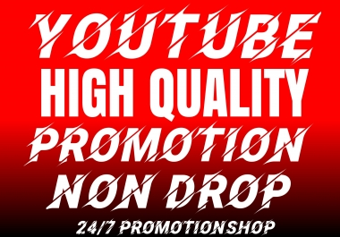 YouTube VIDEO Promotion NON DROP With High Quality Organic Premium Benefits With Lifetime Guarantee