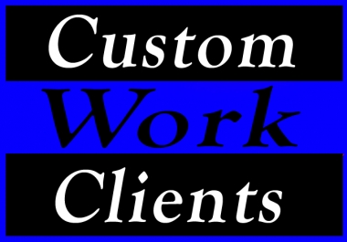Instant Delivery Custom Order Work For only My Clients