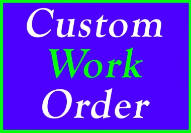 Custom Work Order For only My Best Buyers