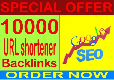 SEO Rank- Create 10000 HQ. URL shortener PR7 to PR10 Backlinks Boost SEO Ranking