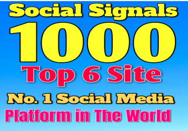 1000 HQ Social Signals from Top 6 Site