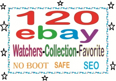 Do manually add 120 UK,USA,AU,CAD Ebay watchers & collection OR Favorite to Rank your SEO