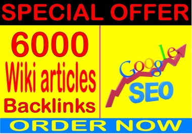 Ranking For Google- 6000 HQ  WIKI (Articles & Profiles) Backlinks