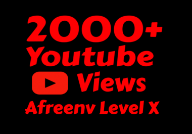 I will add Fast 2000+ High Quality Youtube vie ws