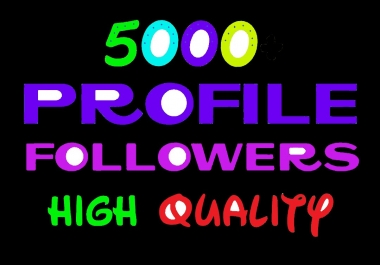 5000+ high quality / Non Drop / profile management