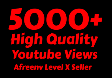 Add Super Fast 5000+ High Quality Youtube view