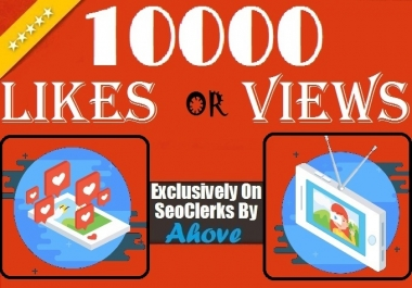 Get Insatnt 10000 Likes Or Views In Your Social Media Posts