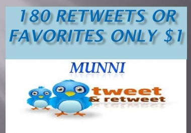 Get you 180+ Tw!tter Retweets OR Tw!tter Favorites within 24 hrs