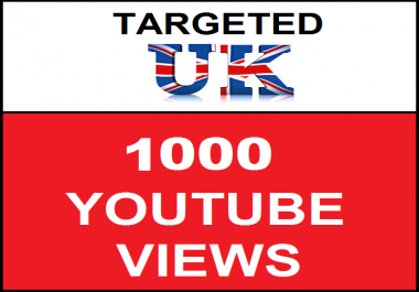 Added 1,000 UK Geo Targeted Youtube Views