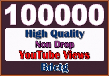 100000 Non Drop GUARANTEED Y/Tube Views