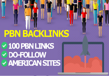 Create 100 HQ PBN Do-Follow Backlinks