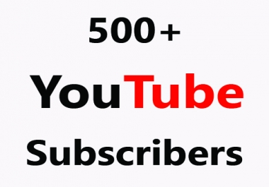 Give You 500+ Youtube Subscribers for Your Channel