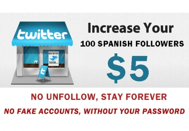 Send 100 spanish followers to your account [STAY FOREVER] REAL Active and Human Followers on Twitter