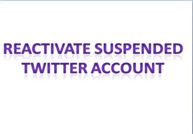 Reactivaed a suspended Twitter account