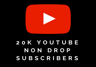 YT 20K Real Subscribers Non-Drop in 30 days