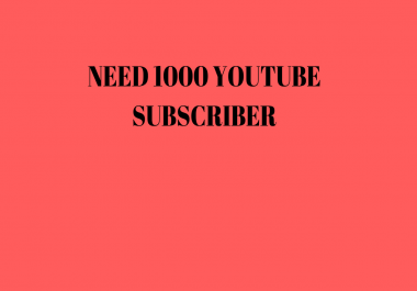 I NEED 1000 YOUTUBE SUBSCRIBER FOR MY CHANNEL