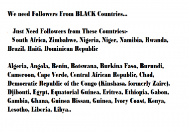 We need followers from mentioned countries only