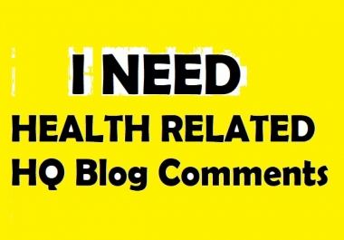 I need 10 quality health related blog comment