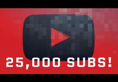 25000 25k Subscribers wanted