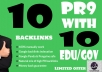 10 PR9 Backlinks and 10 .Edu/.Gov Backlinks only