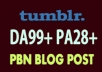 Give you 5 permanent tumblr PBN blog posts DA99+ and PA28+
