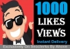 Start Instant 10,000 Views Or 1000 Likes for $3
