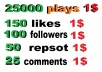 25000 USA  plays or 150 likes or 50 repost or 100 fol... for $1