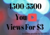 Super Fast 4500-5500 High Quality Youtube views