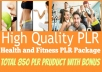 Give You High Quality 850 Health And Fitness PLR Prod... for $2
