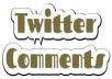 10+ GOOD Comments to your Tweet by REAL ACCOUNTS plus... for $7
