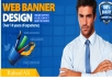 i will design a professional advertisment banner for you