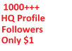 I will give you 1000++ HQ Followers  for $3