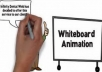 do a FANTASTIC Whiteboard animation video  for $30