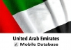 I will give you 567,774 UAE Executive Business Contacts 2018 + 300,000 Executive Mobile Numbers