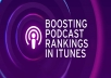 I can boost your podcast ranking on iTunes