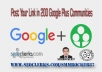 Post Your Link in 600 Google Plus Communities Within 24 Hours