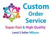 Custom Order Service For My Buyer