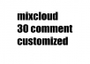 mixcloud 30 customized comment for $1